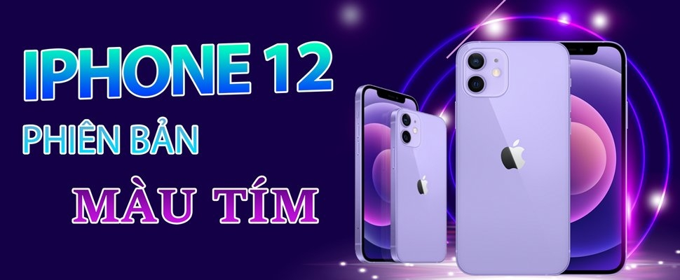 Nhanh tay sở hữu ngay Iphone 12 Phiên bản màu Tím